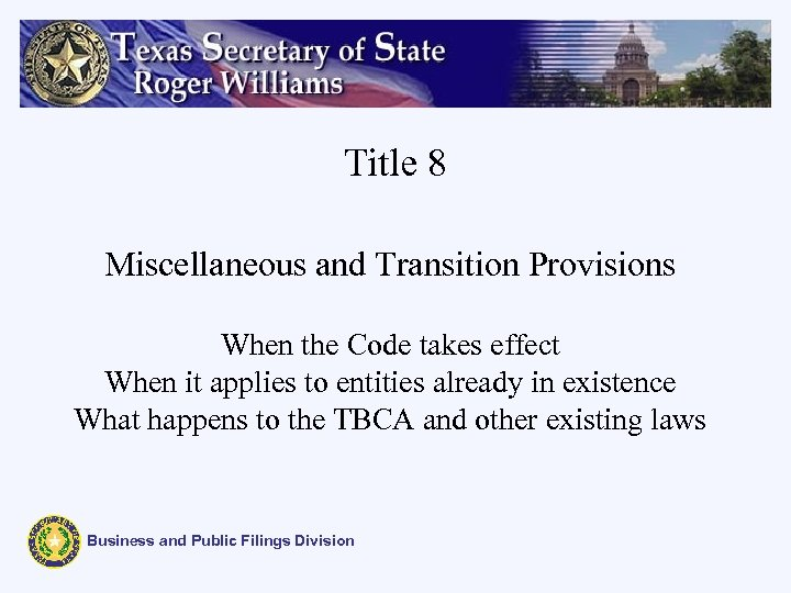 Title 8 Miscellaneous and Transition Provisions When the Code takes effect When it applies