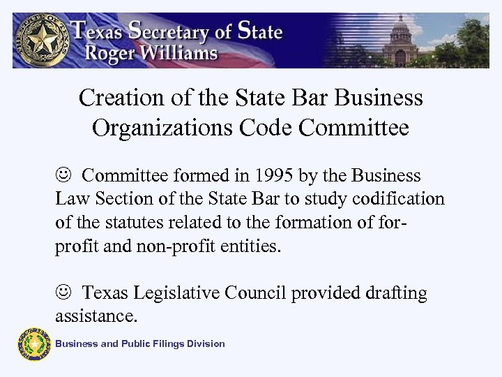 Creation of the State Bar Business Organizations Code Committee J Committee formed in 1995