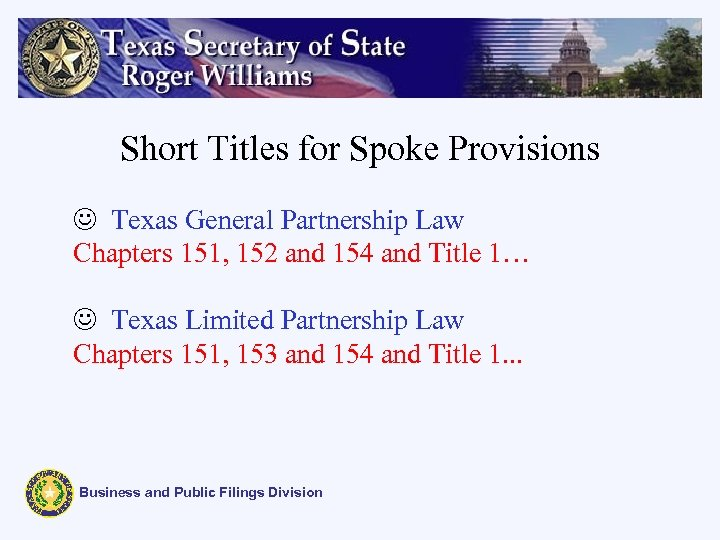 Short Titles for Spoke Provisions J Texas General Partnership Law Chapters 151, 152 and