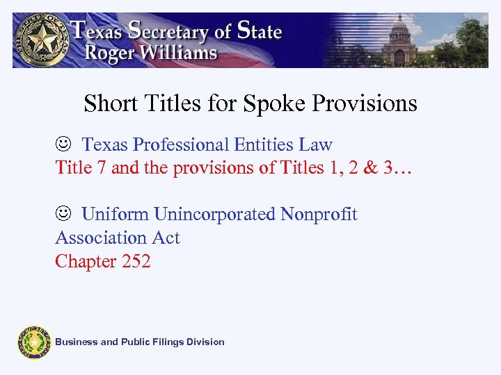 Short Titles for Spoke Provisions J Texas Professional Entities Law Title 7 and the