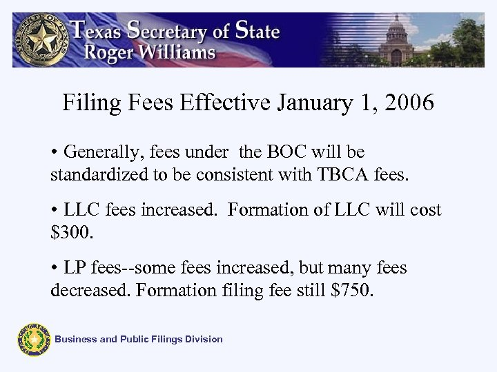 Filing Fees Effective January 1, 2006 • Generally, fees under the BOC will be