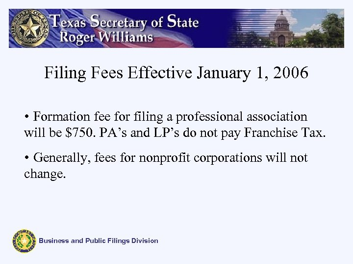 Filing Fees Effective January 1, 2006 • Formation fee for filing a professional association