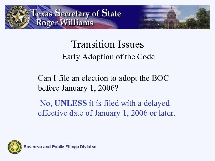 Transition Issues Early Adoption of the Code Can I file an election to adopt