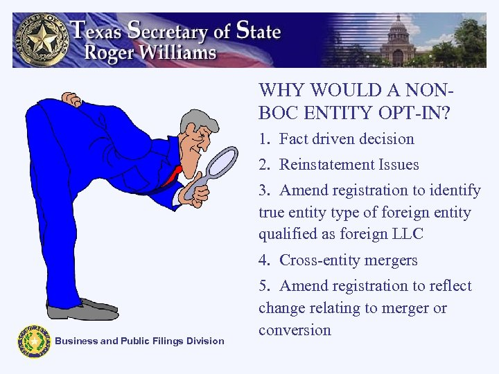 WHY WOULD A NONBOC ENTITY OPT-IN? 1. Fact driven decision 2. Reinstatement Issues 3.