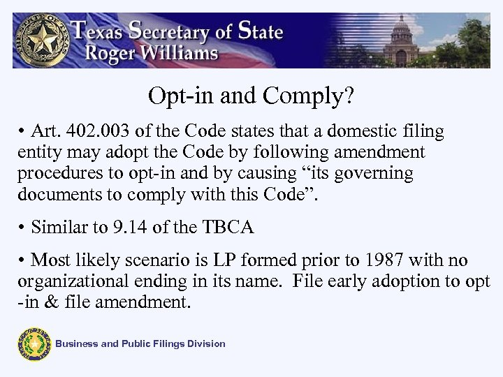 Opt-in and Comply? • Art. 402. 003 of the Code states that a domestic