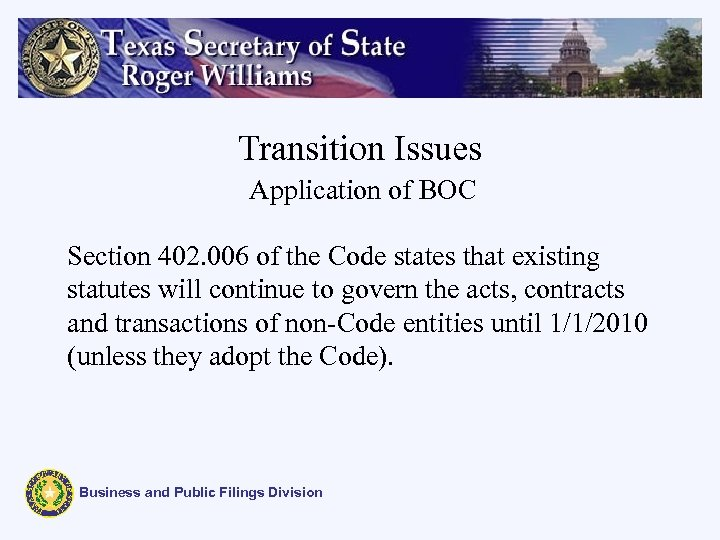 Transition Issues Application of BOC Section 402. 006 of the Code states that existing
