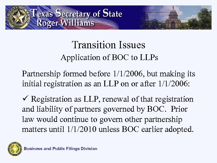 Transition Issues Application of BOC to LLPs Partnership formed before 1/1/2006, but making its