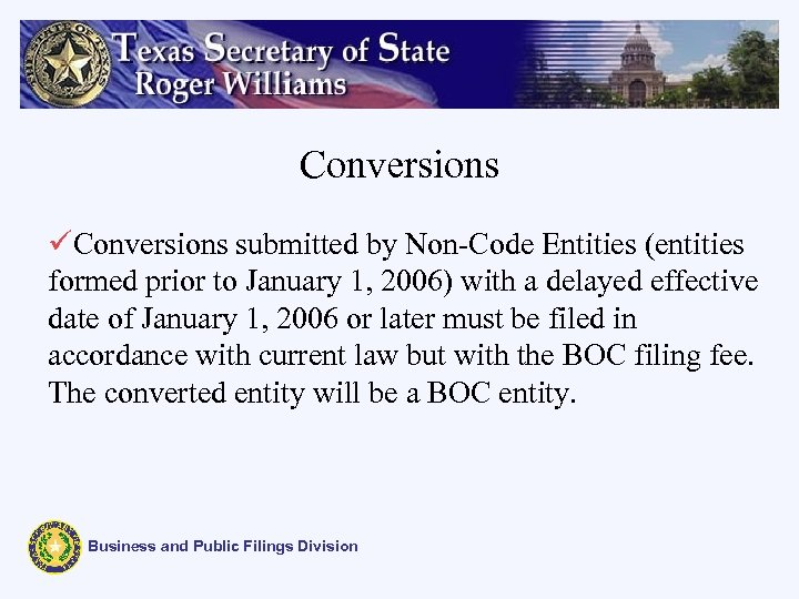 Conversions üConversions submitted by Non-Code Entities (entities formed prior to January 1, 2006) with