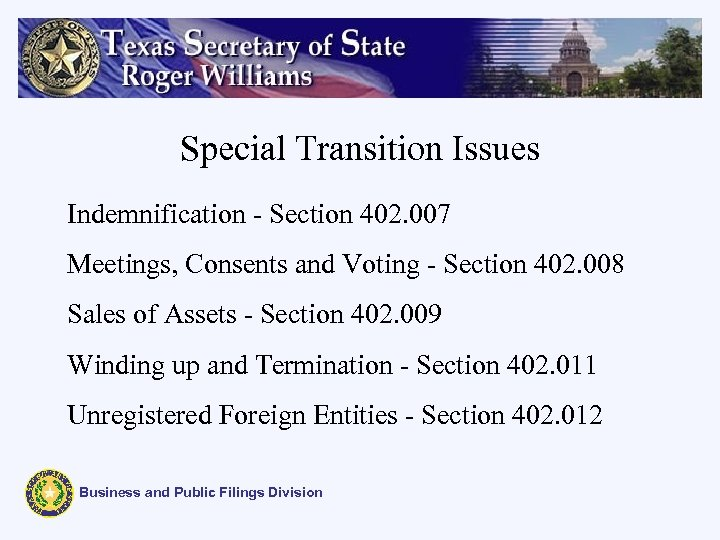Special Transition Issues Indemnification - Section 402. 007 Meetings, Consents and Voting - Section