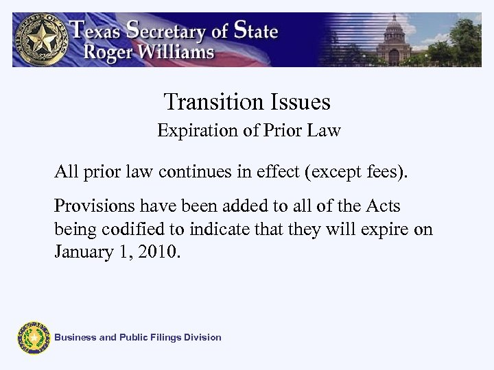 Transition Issues Expiration of Prior Law All prior law continues in effect (except fees).