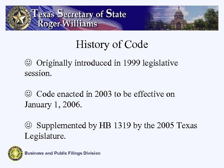 History of Code J Originally introduced in 1999 legislative session. J Code enacted in
