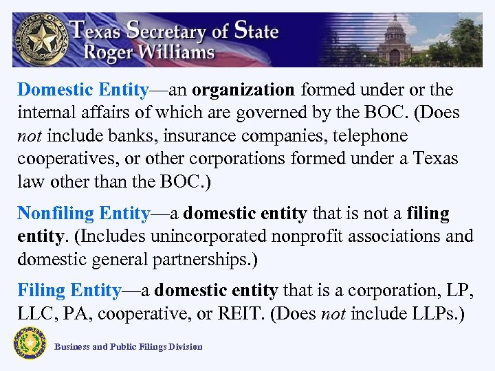 Domestic Entity—an organization formed under or the internal affairs of which are governed by