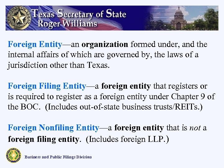 Foreign Entity—an organization formed under, and the internal affairs of which are governed by,