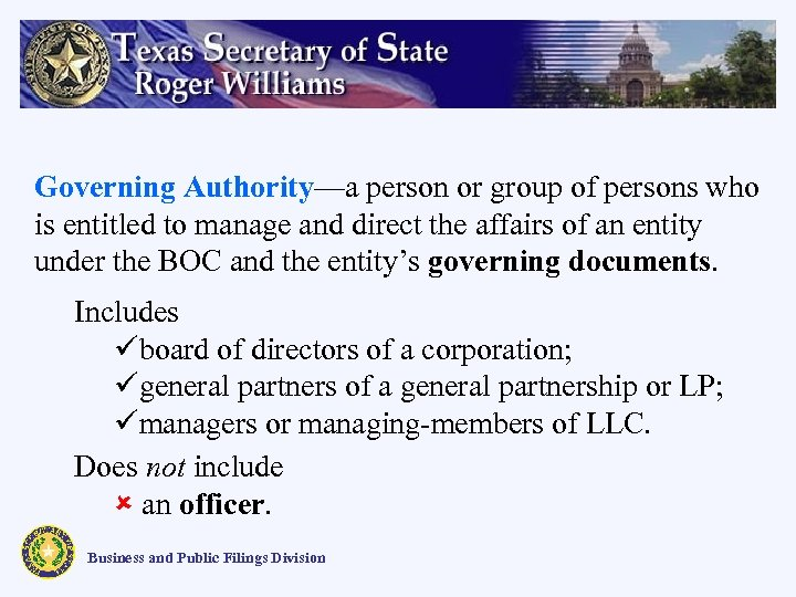 Governing Authority—a person or group of persons who is entitled to manage and direct
