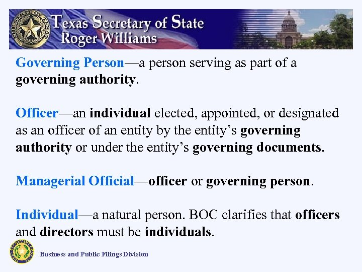 Governing Person—a person serving as part of a governing authority. Officer—an individual elected, appointed,