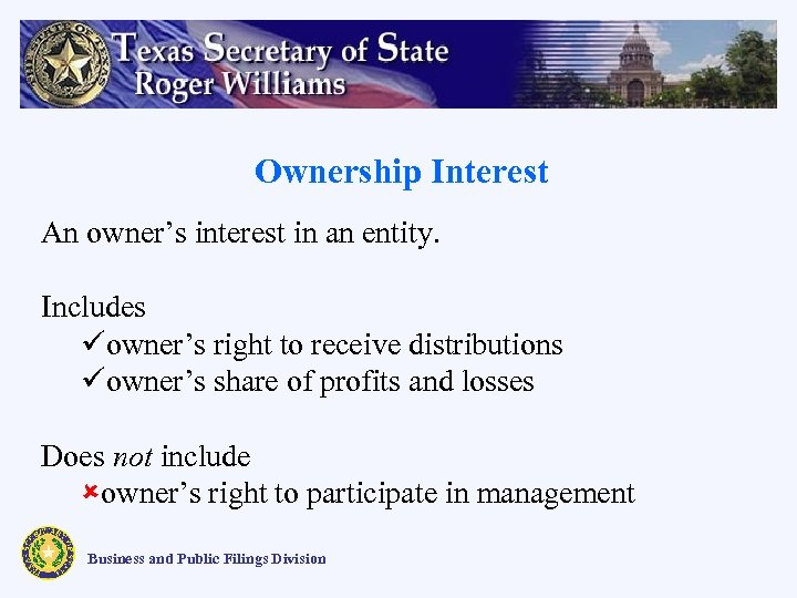 Ownership Interest An owner's interest in an entity. Includes üowner's right to receive distributions