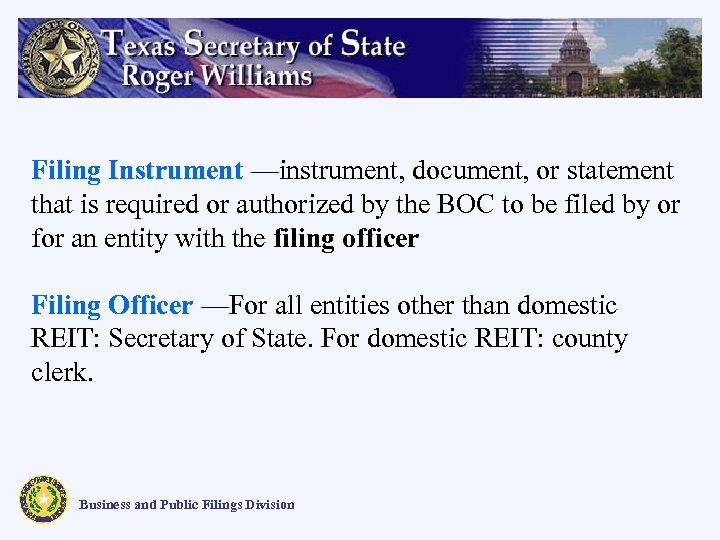 Filing Instrument —instrument, document, or statement that is required or authorized by the BOC