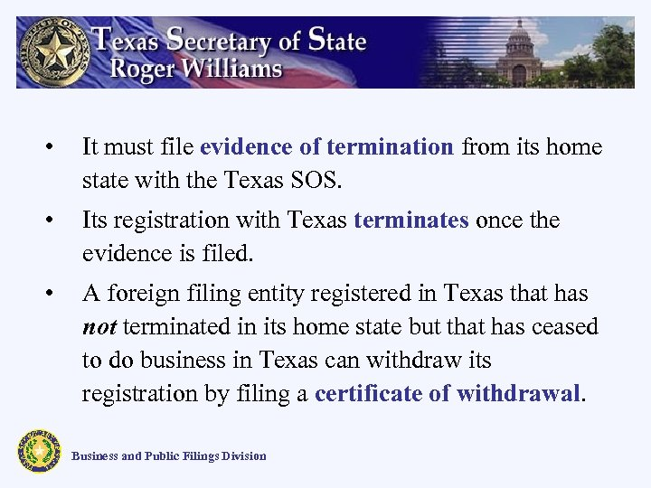 • It must file evidence of termination from its home state with the