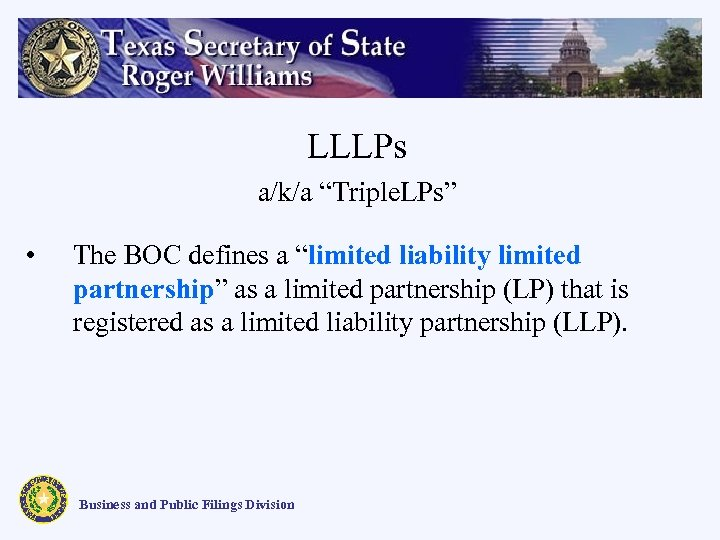 """LLLPs a/k/a """"Triple. LPs"""" • The BOC defines a """"limited liability limited partnership"""" as"""