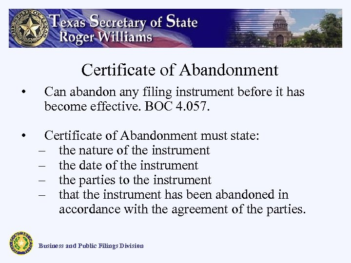 Certificate of Abandonment • Can abandon any filing instrument before it has become effective.