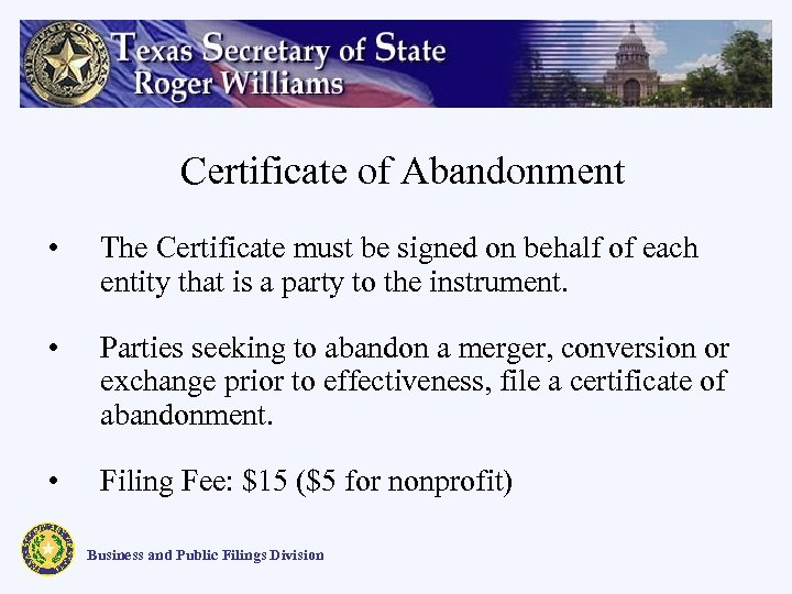 Certificate of Abandonment • The Certificate must be signed on behalf of each entity