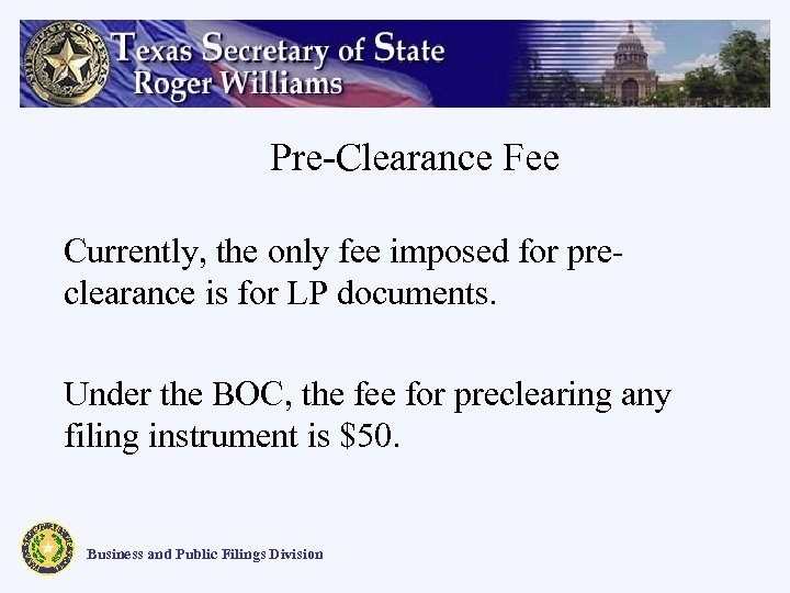 Pre-Clearance Fee Currently, the only fee imposed for preclearance is for LP documents. Under