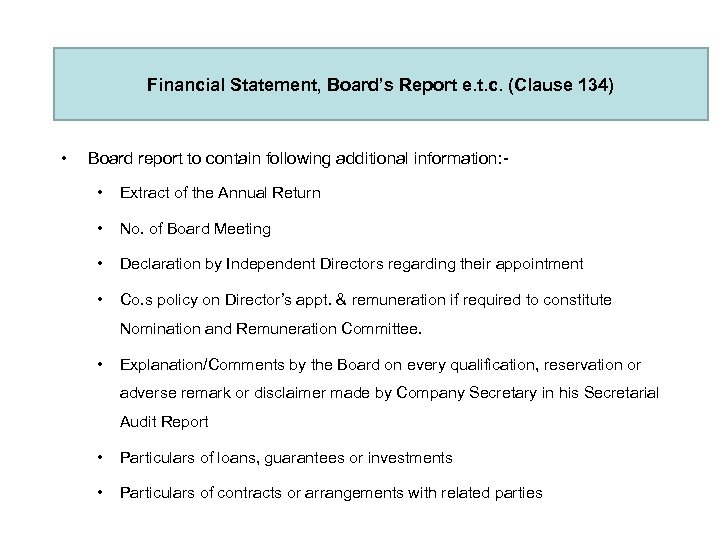 Financial Statement, Board's Report e. t. c. (Clause 134) • Board report to contain