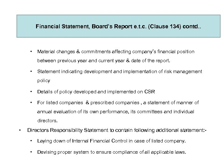 Financial Statement, Board's Report e. t. c. (Clause 134) contd. . • Material changes