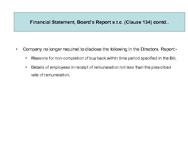 Financial Statement, Board's Report e. t. c. (Clause 134) contd. . • Company no