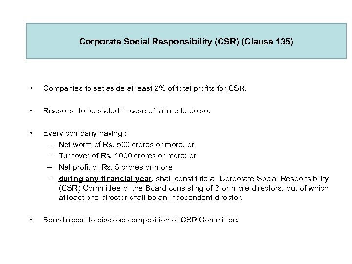 Corporate Social Responsibility (CSR) (Clause 135) • Companies to set aside at least 2%