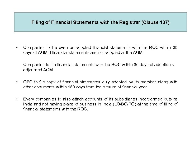 Filing of Financial Statements with the Registrar (Clause 137) • Companies to file even