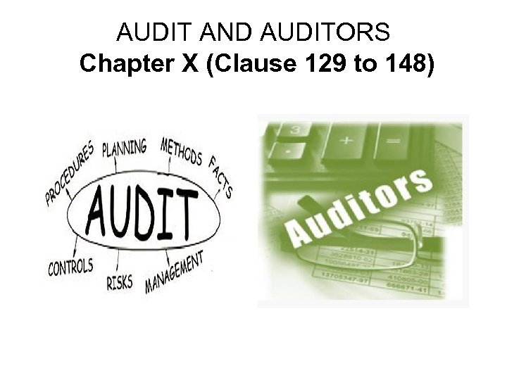 AUDIT AND AUDITORS Chapter X (Clause 129 to 148)