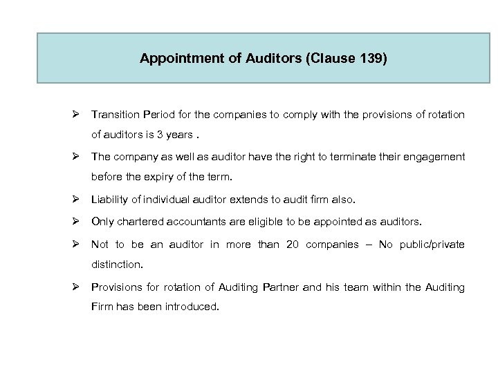 Appointment of Auditors (Clause 139) Ø Transition Period for the companies to comply with