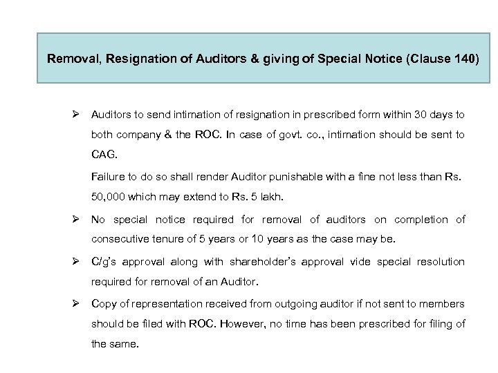 Removal, Resignation of Auditors & giving of Special Notice (Clause 140) Ø Auditors to