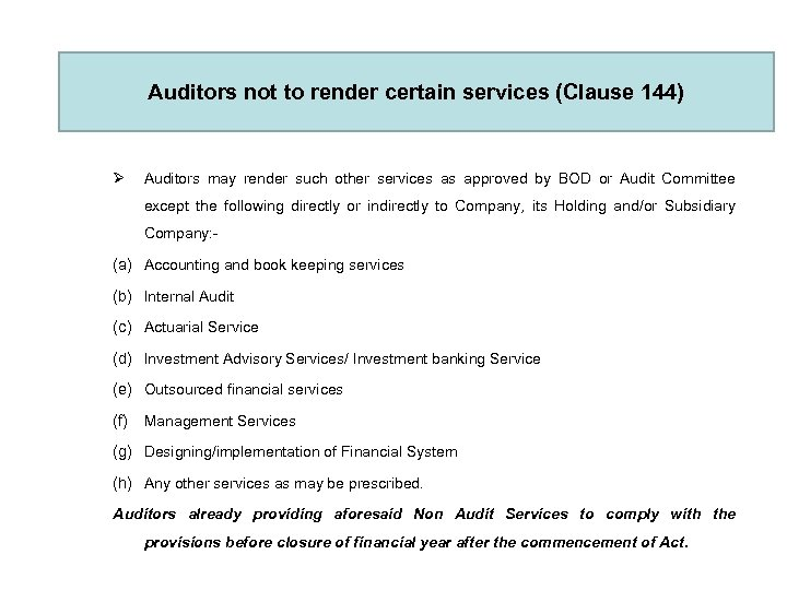 Auditors not to render certain services (Clause 144) Ø Auditors may render such other