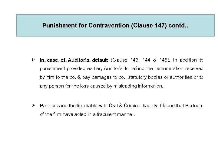 Punishment for Contravention (Clause 147) contd. . Ø In case of Auditor's default (Clause
