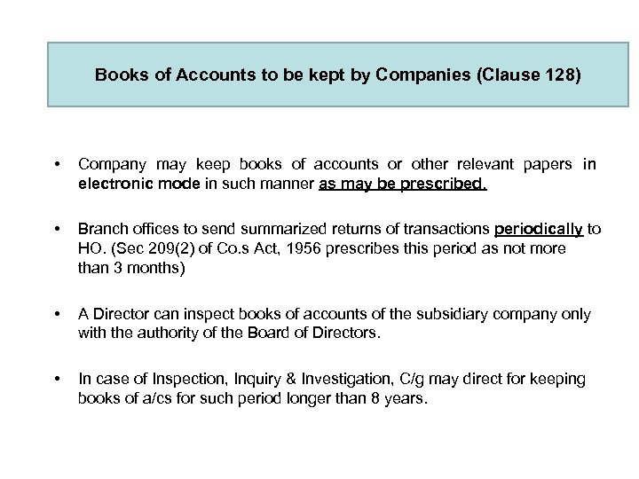 Books of Accounts to be kept by Companies (Clause 128) • Company may keep