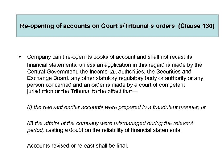 Re-opening of accounts on Court's/Tribunal's orders (Clause 130) • Company can't re-open its books