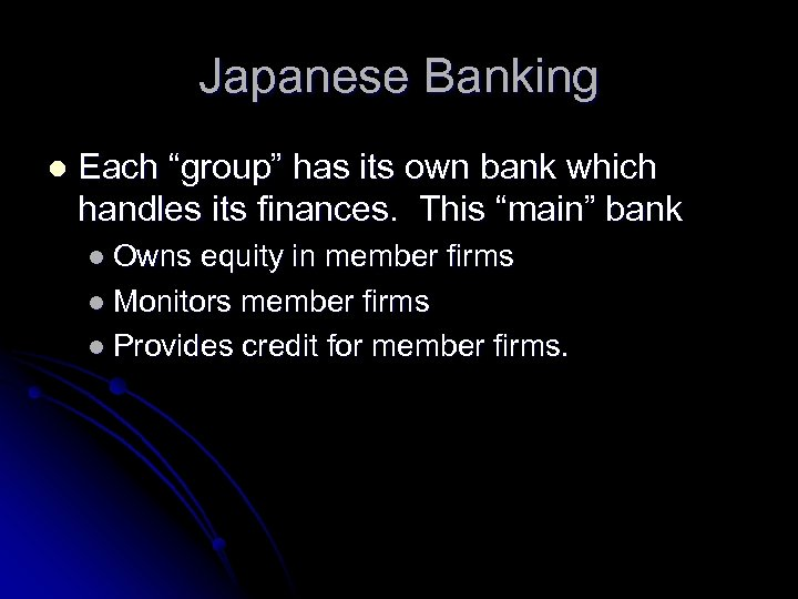 "Japanese Banking l Each ""group"" has its own bank which handles its finances. This"
