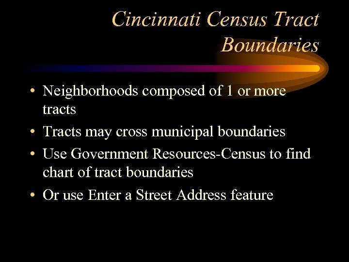 Cincinnati Census Tract Boundaries • Neighborhoods composed of 1 or more tracts • Tracts