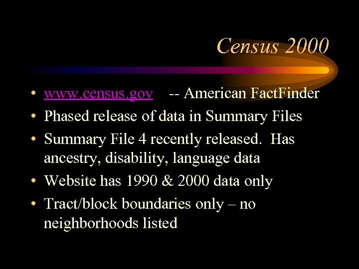 Census 2000 • www. census. gov -- American Fact. Finder • Phased release of