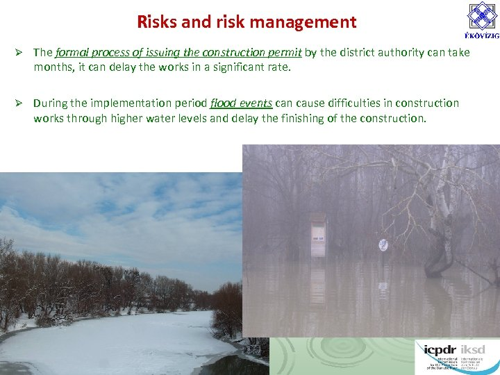 Risks and risk management Ø The formal process of issuing the construction permit by
