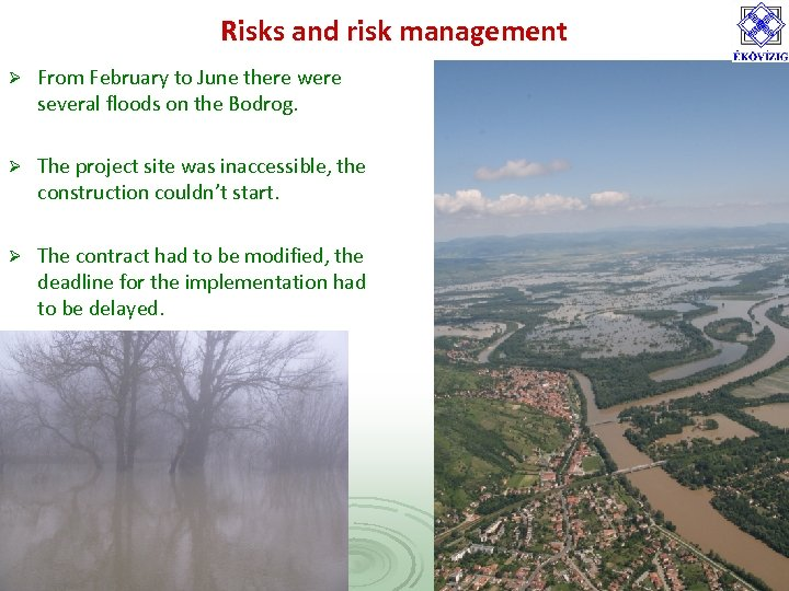 Risks and risk management Ø From February to June there were several floods on