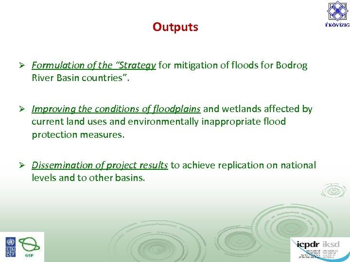 """Outputs Ø Formulation of the """"Strategy for mitigation of floods for Bodrog River Basin"""