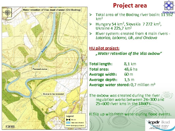 Project area Total area of the Bodrog river basin: 11 552 km 2 Ø