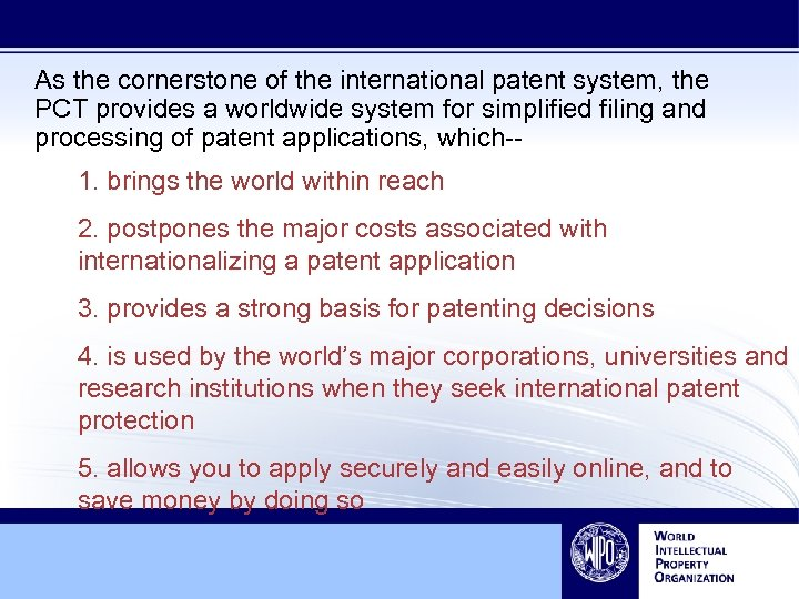 As the cornerstone of the international patent system, the PCT provides a worldwide system
