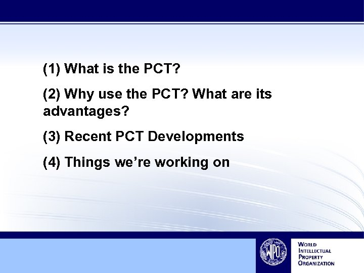 (1) What is the PCT? (2) Why use the PCT? What are its advantages?
