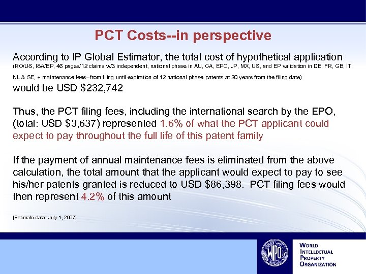 PCT Costs--in perspective According to IP Global Estimator, the total cost of hypothetical application