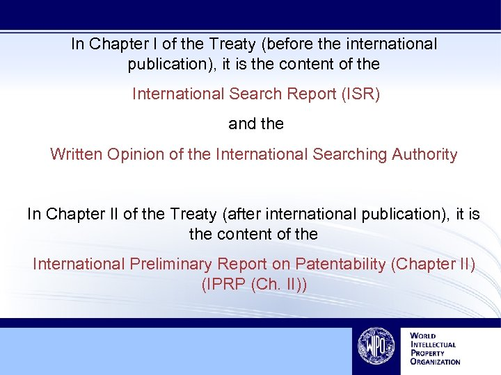 In Chapter I of the Treaty (before the international publication), it is the content