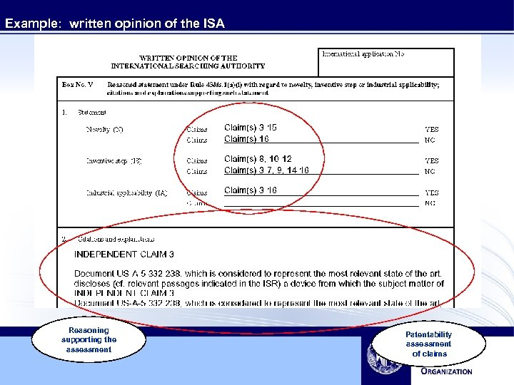 Example: written opinion of the ISA Reasoning supporting the assessment Patentability assessment of claims